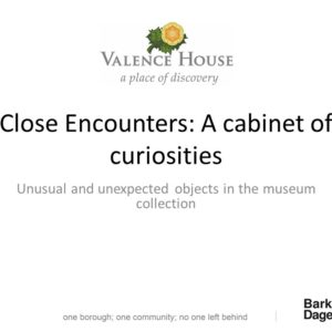 presentation of called Close Encounters: A Cabinet of Curiosities in which the curator explores some of the more unusual objects in the museum collections