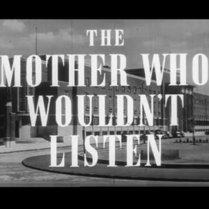 Opening title from the film The Mother Who Wouldn't Listen